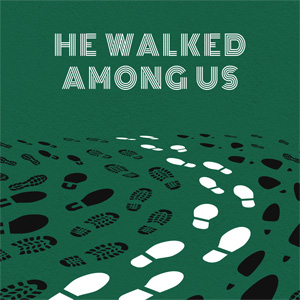 He Walked Among Us – Part 35