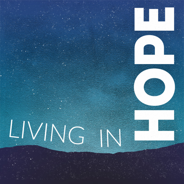 Living in Hope – Part 9