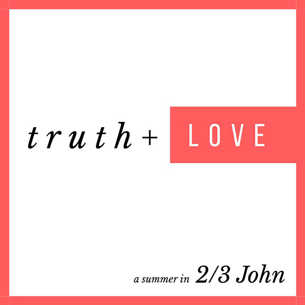truth-and-love-2-3-John-crossway-stratford-series
