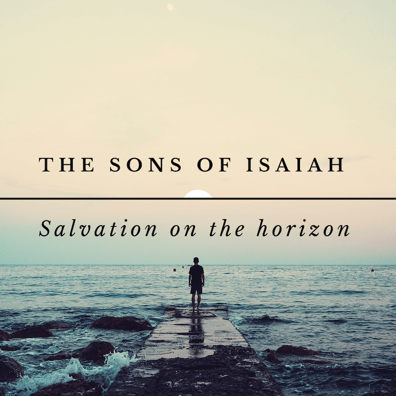 The Sons of Isaiah – Part 2